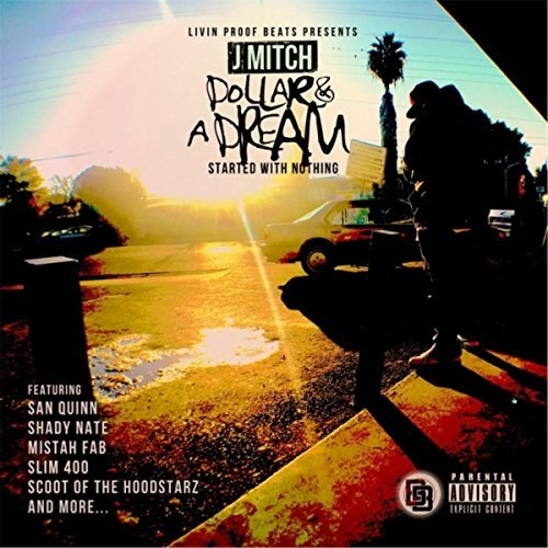 J Mitch – Dollar And A Dream Started With Nothing