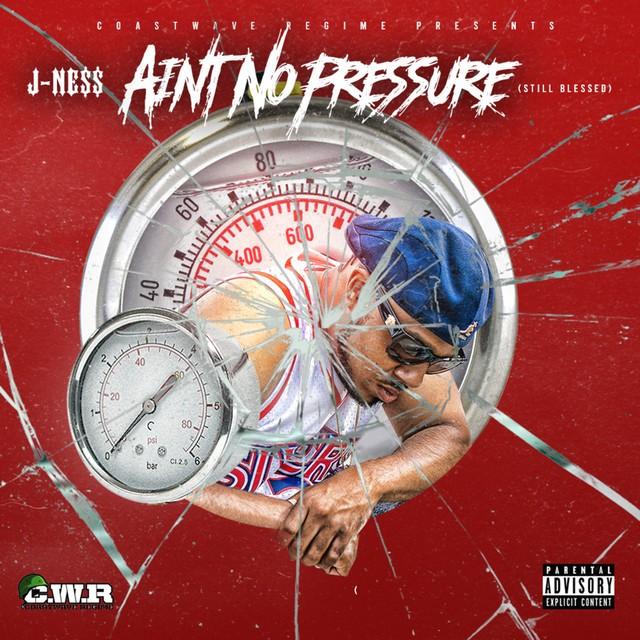J-Ness – Ain't No Pressure