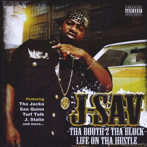 J-Sav - Tha Booth 2 Tha Block (Life On Tha Hustle)