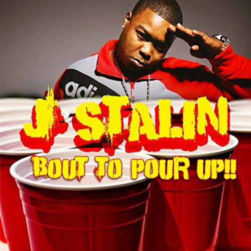 J Stalin – Bout To Pour Up