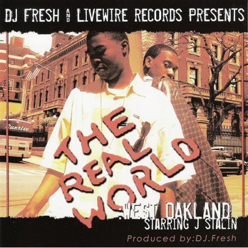 J Stalin – The Real World: West Oakland