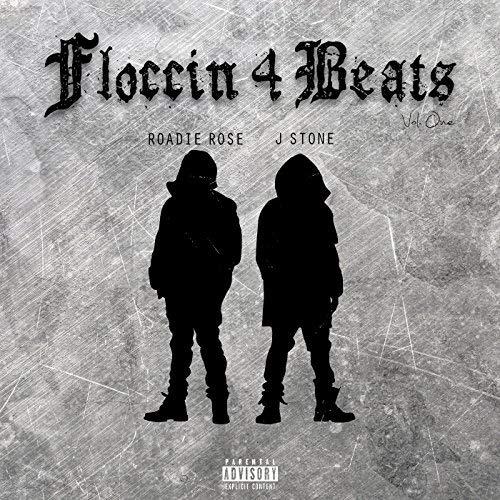 J Stone & Roadie Rose – Floccin 4 Beats, Vol. 1