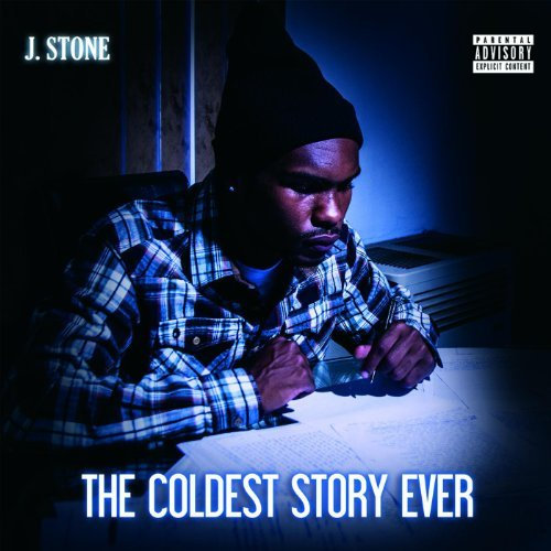 J Stone – The Coldest Story Ever