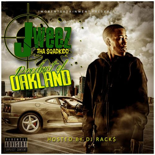 J-Weez The Sqadkidd – Product Of Oakland