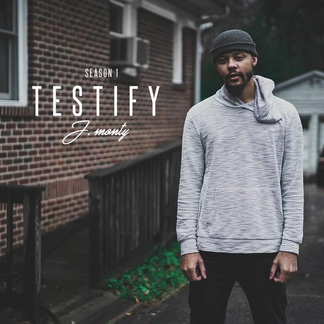 J. Monty – Testify: Season 1