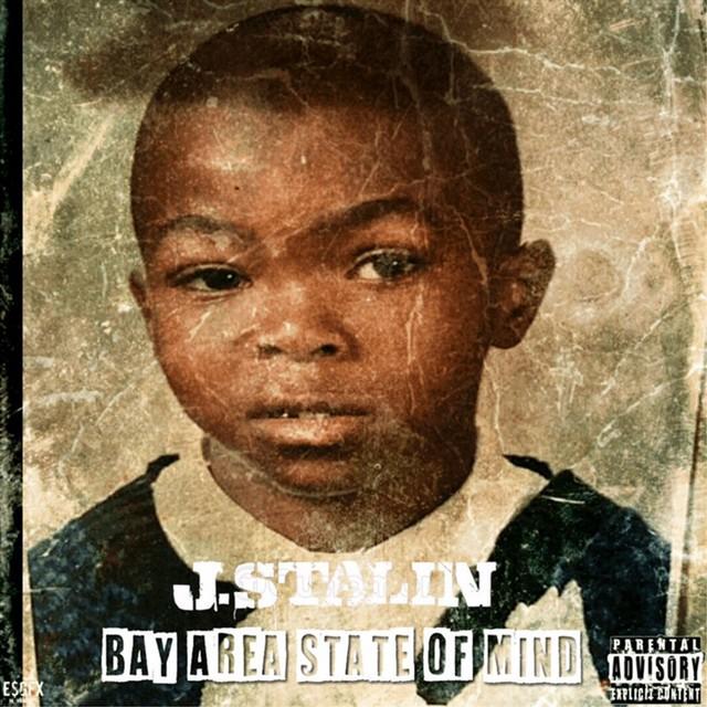 J. Stalin - Bay Area State Of Mind