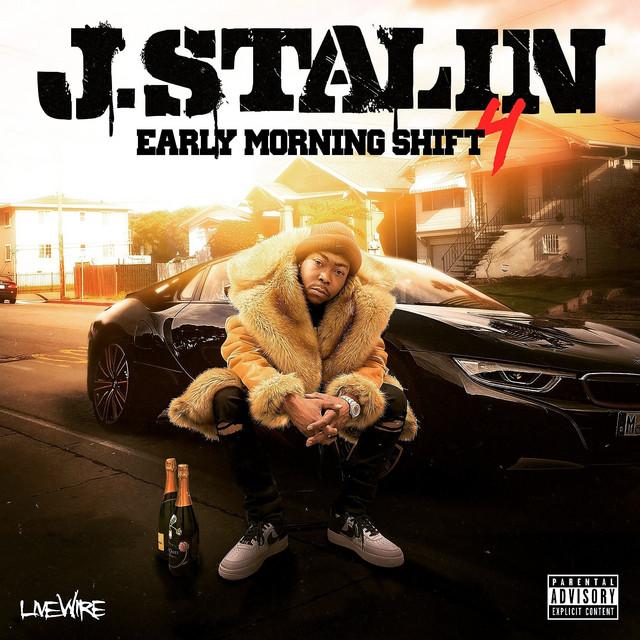 J. Stalin – Early Morning Shift 4