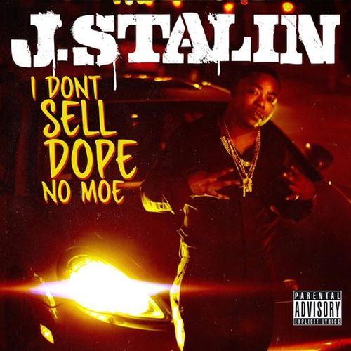 J. Stalin – I Don't Sell Dope No Moe
