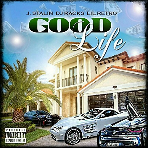 J. Stalin & Lil Retro – Good Life