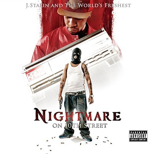 J. Stalin & The Worlds Freshest – Nightmare On 10th Street