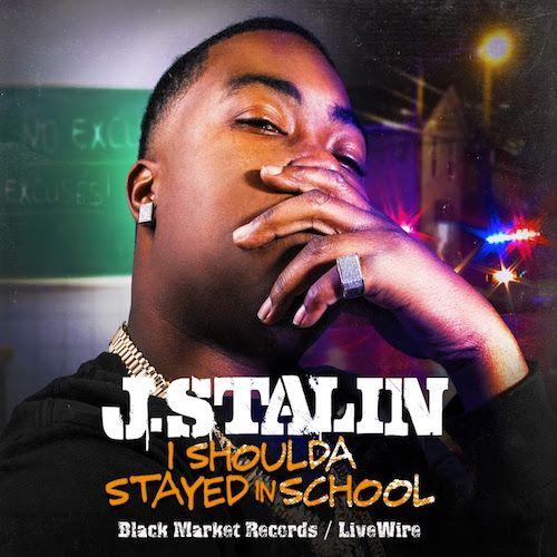 J.Stalin – I Shoulda Stayed In School
