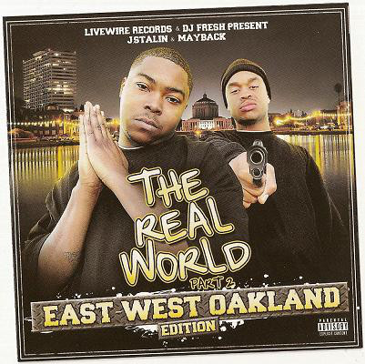 J.Stalin & Mayback - The Real World Part 2 East West Oakland