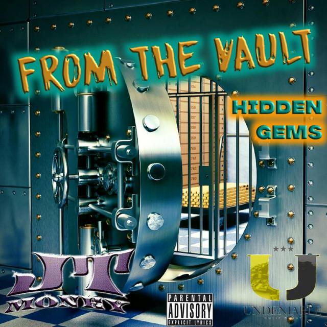 JT Money – From The Vault (Hidden Gems)
