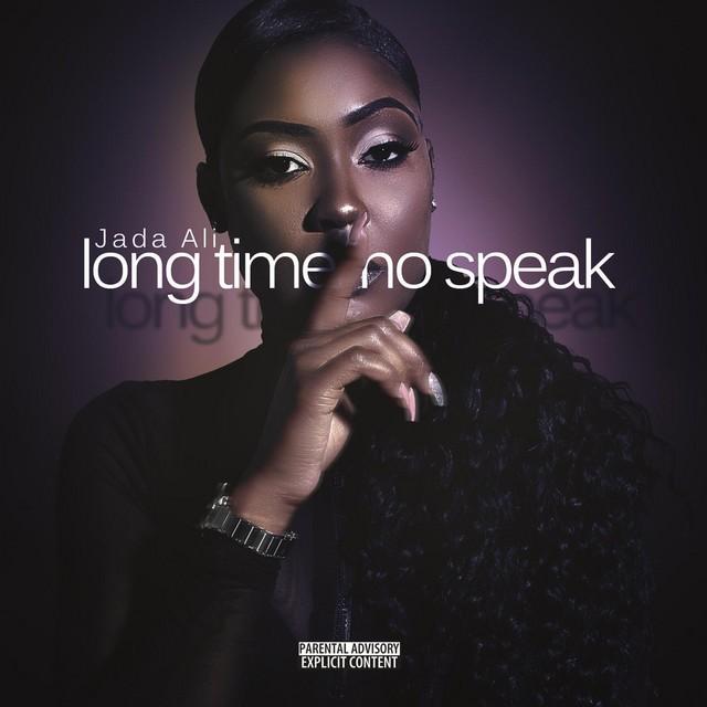 Jada Ali – Long Time No Speak