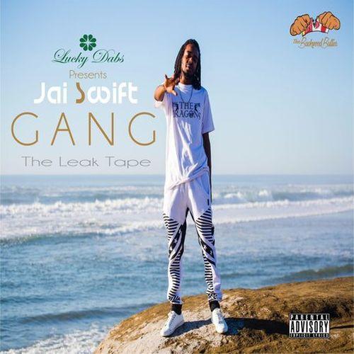 Jai Swift – Gang: The Leak Tape