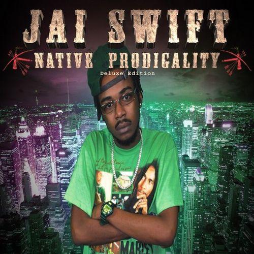 Jai Swift - Native Prodigality (Deluxe Edition)