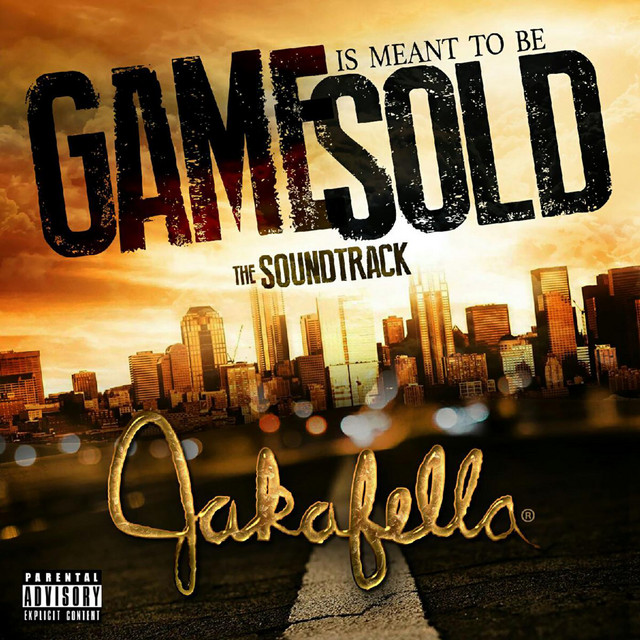Jakafella - Game Is Meant To Be Sold (The Soundtrack)