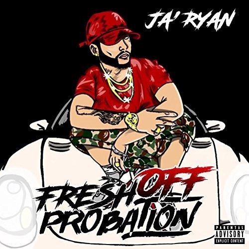 Ja'ryan – #FreshOffProbation