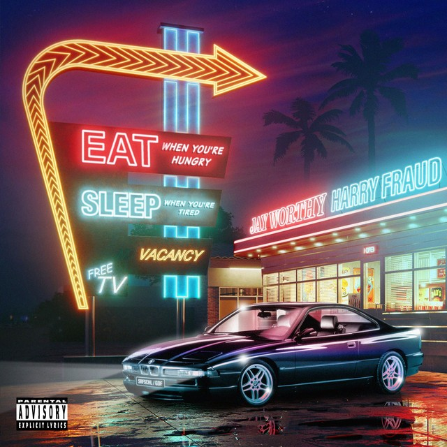 Jay Worthy & Harry Fraud – Eat When You're Hungry Sleep When You're Tired