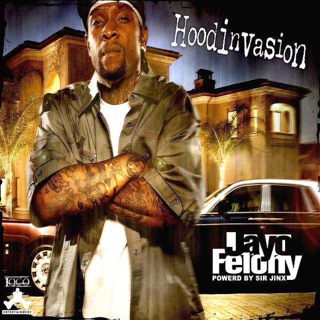 Jayo Felony – Hoodinvasion