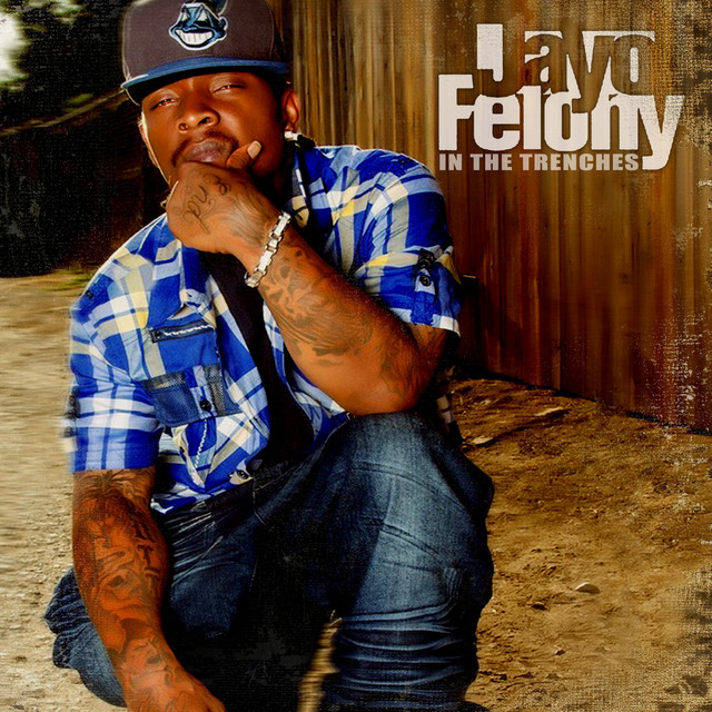 Jayo Felony – In The Trenches