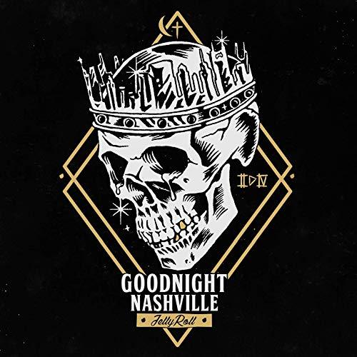 Jelly Roll – Goodnight Nashville