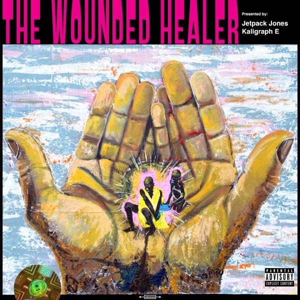 Jetpack Jones & Kaligraph E – The Wounded Healer
