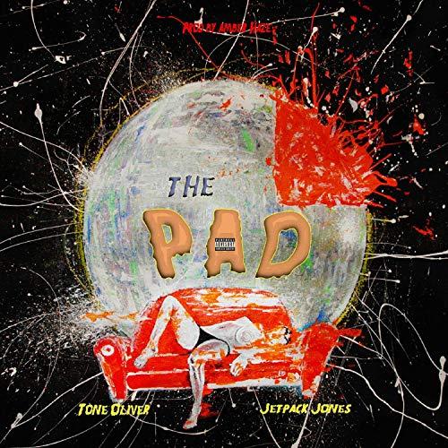 Jetpack Jones & Tone Oliver – The Pad