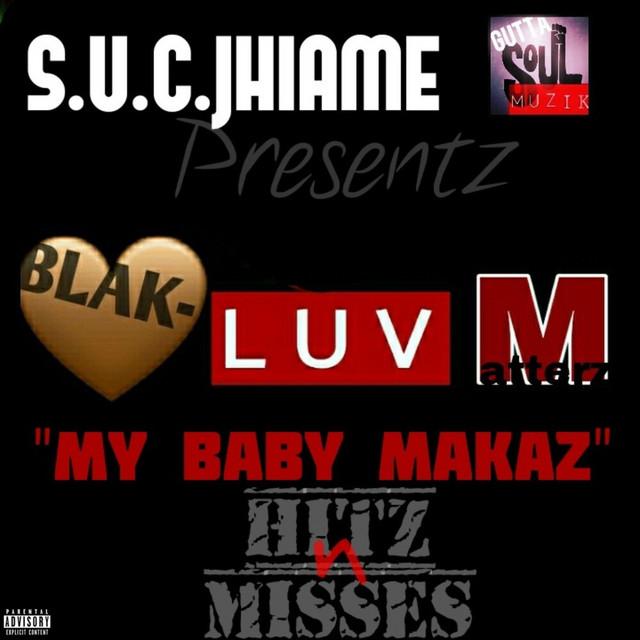 "Jhiame – Blak-Luv Matterz (""My Baby Makaz"" Hitz N Misses)"