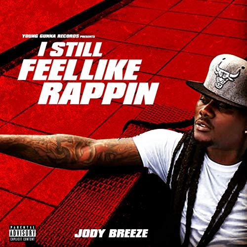 Jody Breeze – I Still Feel Like Rappin