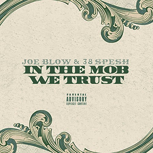 Joe Blow & 38 Spesh – In The Mob We Trust