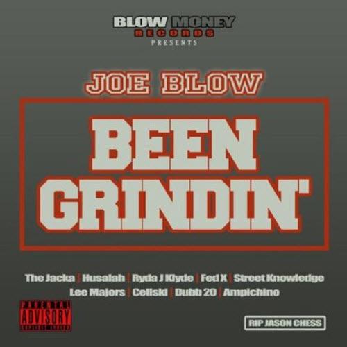 Joe Blow – Been Grindin'