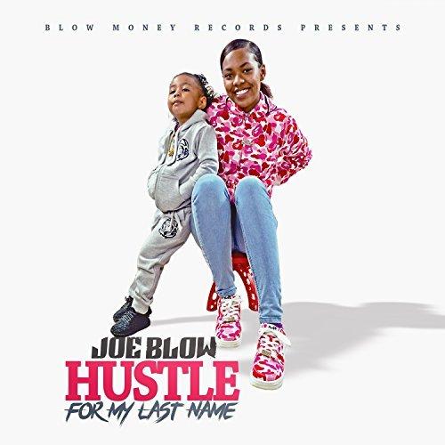 Joe Blow – Hustle For My Last Name