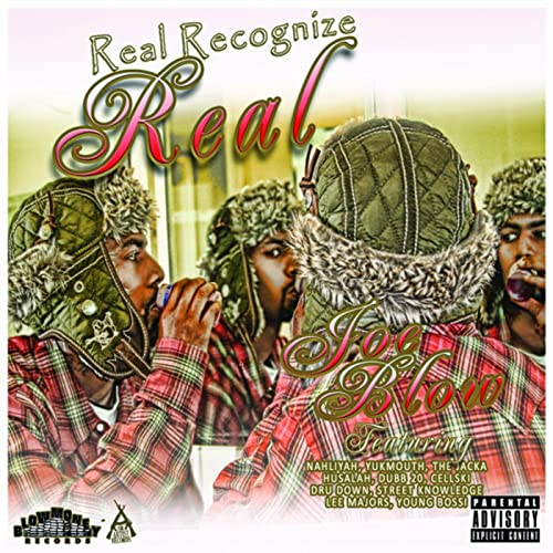 Joe Blow – Real Recognize Real