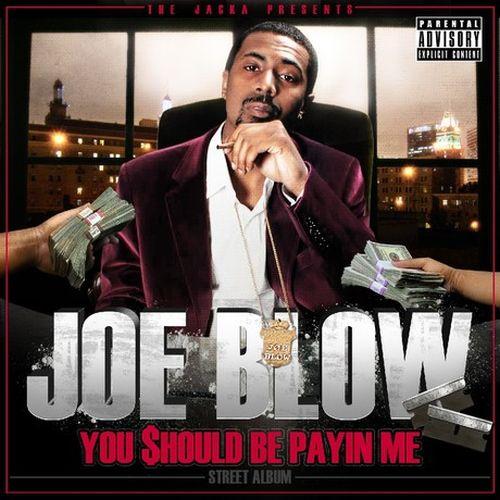 Joe Blow – The Jacka Presents: You Should Be Payin Me