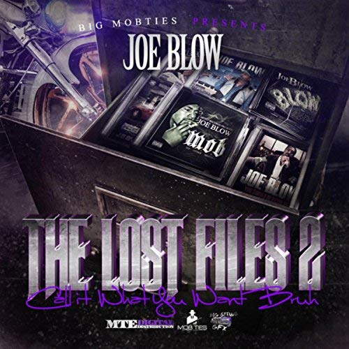 Joe Blow – The Lost Files 2 (Call It What You Want Bruh)