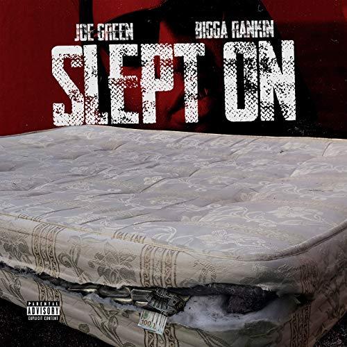 Joe Green & Bigga Rankin – Slept On