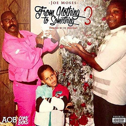 Joe Moses – From Nothing To Something 3