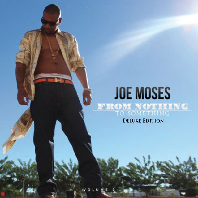 Joe Moses – From Nothing To Something, Vol. 2 (Deluxe Edition)