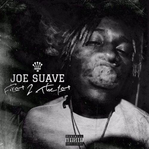Joe Suave – First 2 The 1st