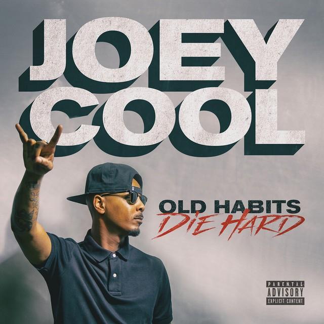 Joey Cool – Old Habits Die Hard
