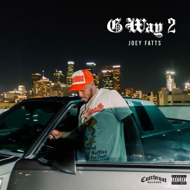 Joey Fatts – G Way 2