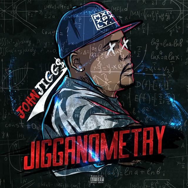 John Jigg$ – Jigganometry