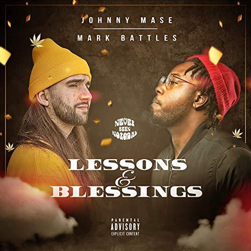 Johnny Mase & Mark Battles – Lessons & Blessings
