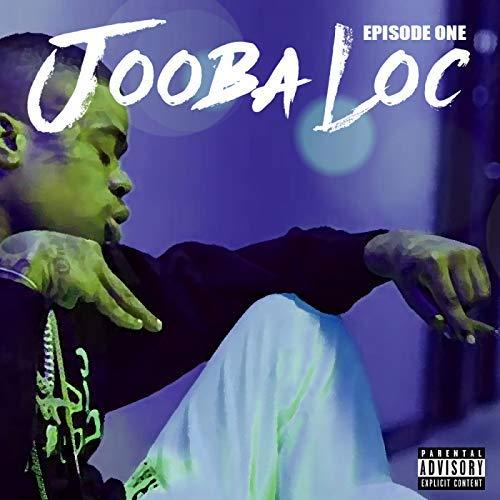 Jooba Loc – Episode One