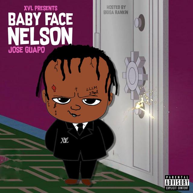 Jose Guapo – Baby Face Nelson : Hosted By Bigga Rankin