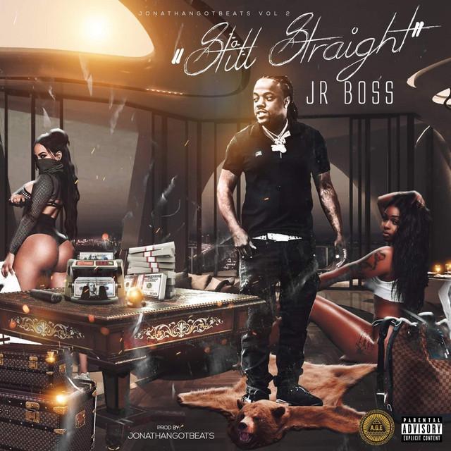 Jr. Boss – Still Straight