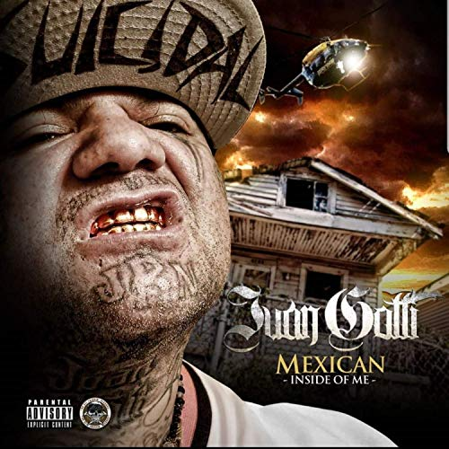 Juan Gotti – Mexican Inside Of Me