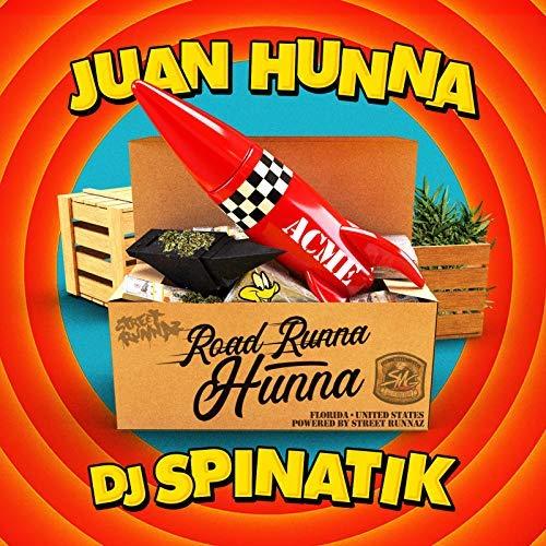 Juan Hunna & DJ Spinatik – Road Runna Hunna