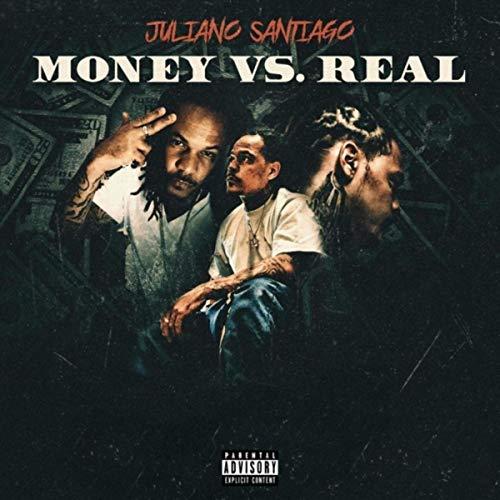 Juliano Santiago – Money Vs. Real